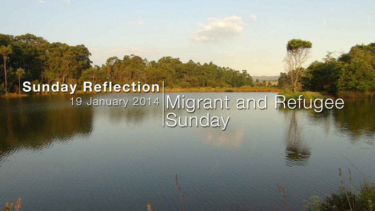 Migrant and Refugee Sunday 2014 – Reflection