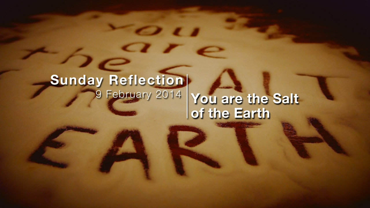 Reflection for 5th Sunday in Ordinary Time 2014