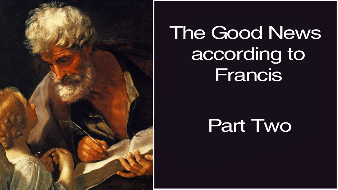 The Good news according to Francis – 2/3