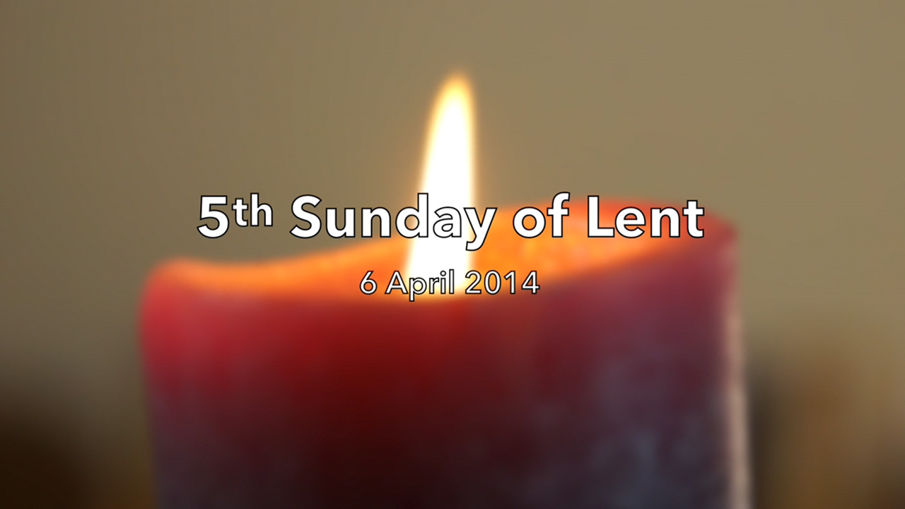 Resurrection And Life – Reflection for Fifth Sunday of Lent