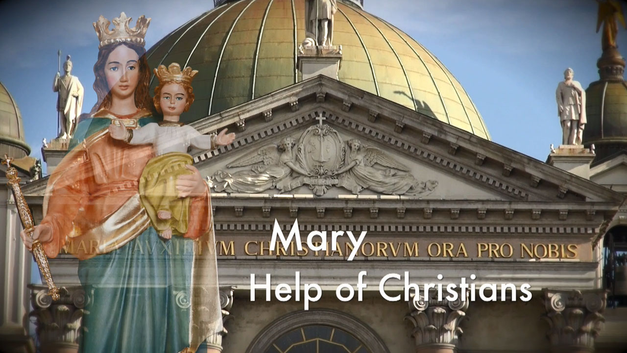 The Feast of Mary Help of Christians – May 24