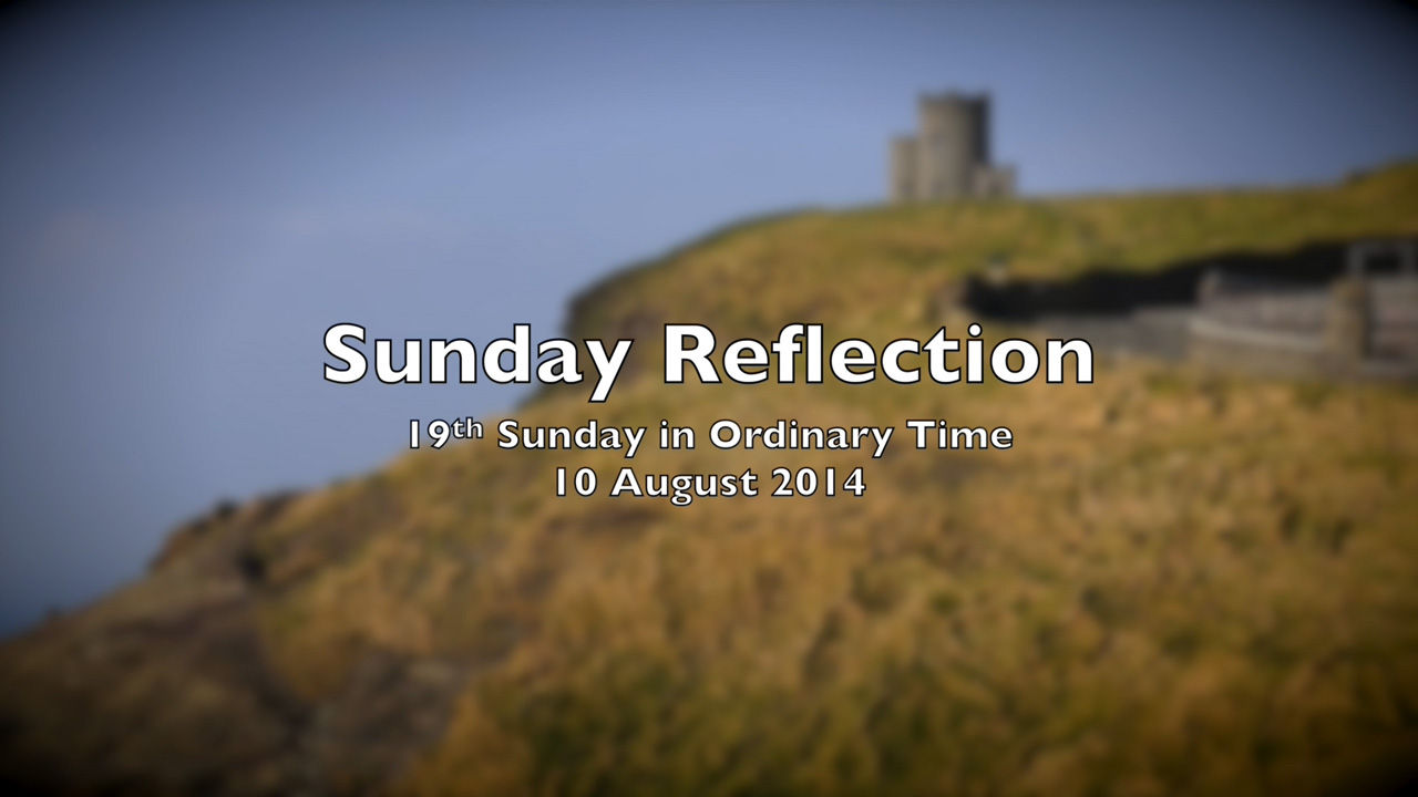 Reflection for 19th Sunday in Ordinary Time