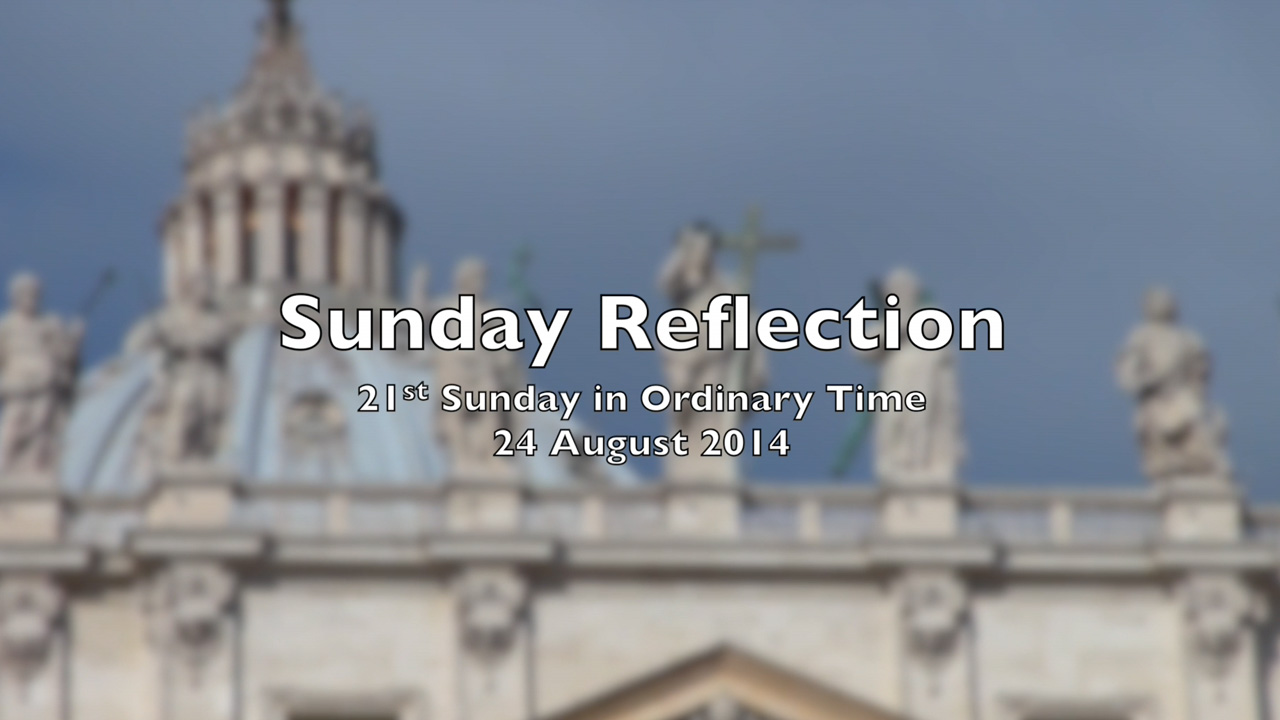 Reflection for 21st Sunday in Ordinary Time