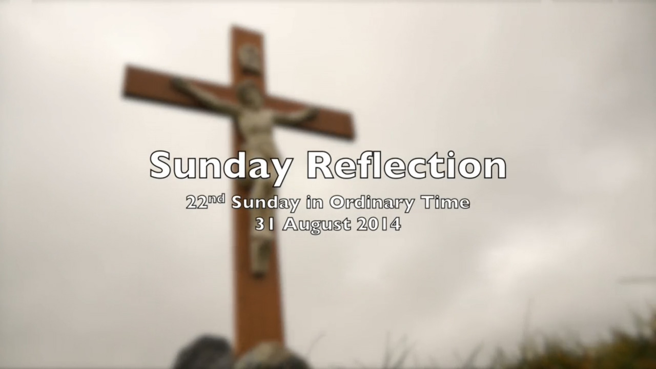 Reflection for 22nd Sunday in Ordinary Time