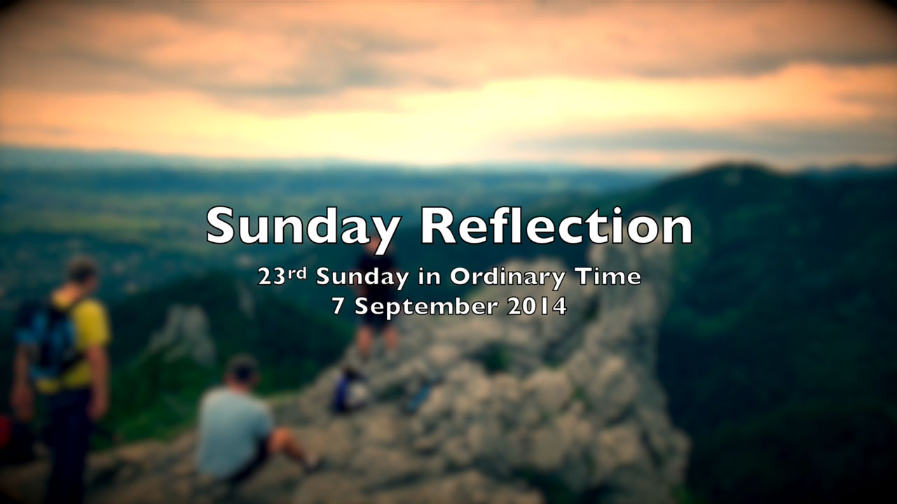 Reflection for 23rd Sunday in Ordinary Time