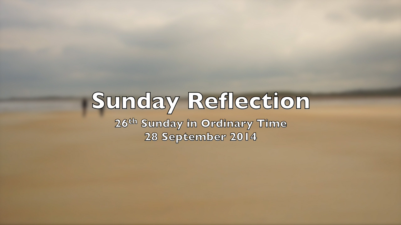 Reflection for 26th Sunday in Ordinary Time