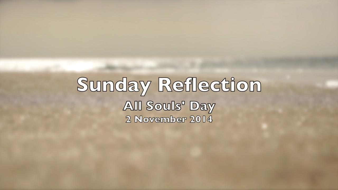 Sunday Reflection – All Souls