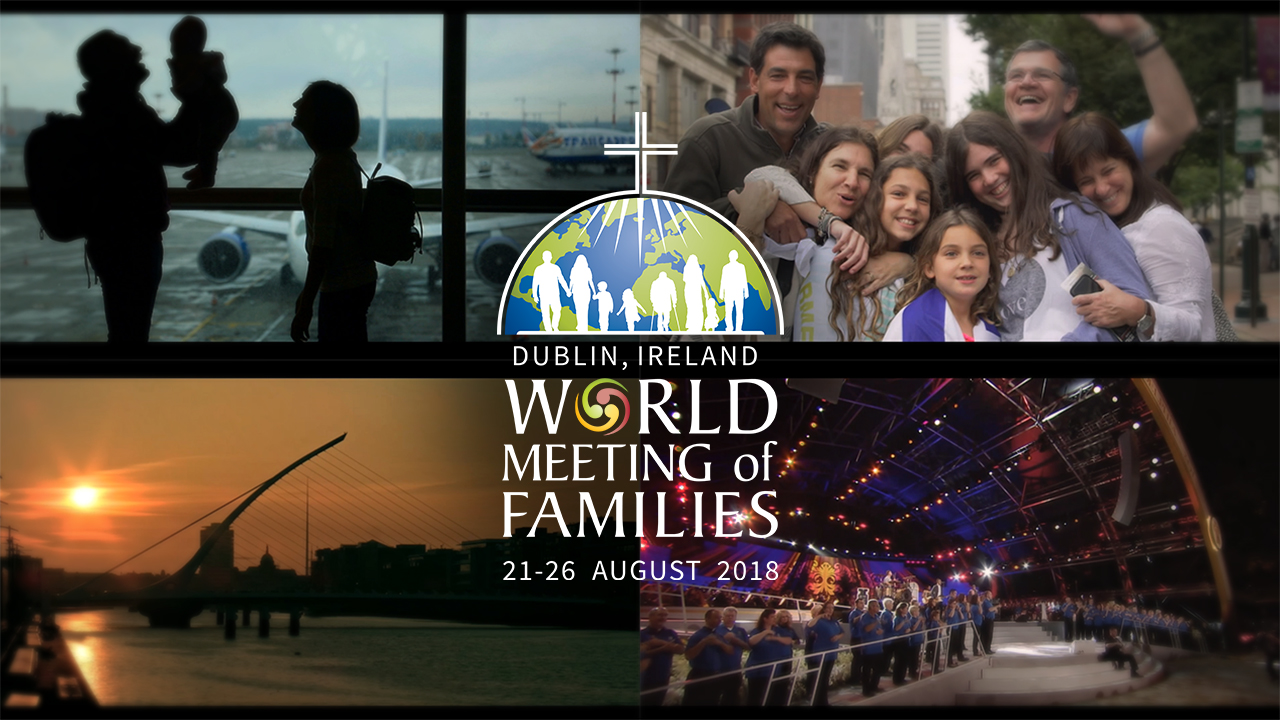 World Meeting of Families 2018 – Official Promo